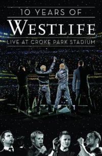 Cover Westlife - 10 Years Of Westlife - Live At Croke Park Stadium [DVD]